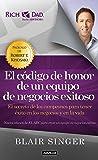 El Código de Honor de Un Equipo de Negocios Exitoso / Team Code of Honor: The Secrets of Champions in Business and in Life