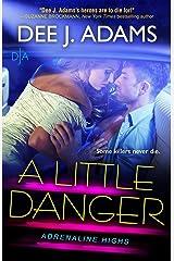 A Little Danger (Adrenaline Highs Book 6)