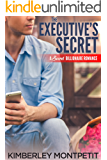 The Executive's Secret: A Secret Billionaire Romance