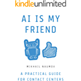 AI Is My Friend: A Practical Guide for Contact Centers