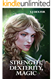 Strength, Dexterity, Magic: A LitRPG Epic (Oakshield Junction Book 1)