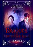 Revolt (Dragons of the Thaumaturgic Realm Book 1)
