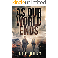 As Our World Ends: A Post-Apocalyptic Survival Thriller (Cyber Apocalypse Book 1) book cover