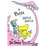 Il paese di Solla Sulla [ Italian edition of : I Had Trouble in Getting to Solla Sollew ]