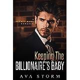 Keeping the Billionaire's Baby: A Secret Baby Romance (Alpha Bosses Book 2)