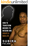 How to Transform Wounds to Wisdom and Create a New Life! (Roooaaarrr!)