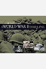 A World War II Timeline (War Timelines) Kindle Edition