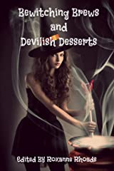 Bewitching Brews and Devilish Desserts: A Collection of Cocktail and Dessert Recipes Kindle Edition