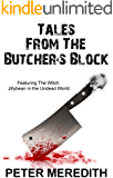 Tales from the Butcher's Block: Featuring The Witch: Jillybean in the Undead World