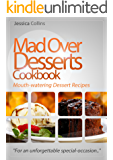 "Mad Over Desserts Cookbook :: Mouth-watering Dessert Recipes: ""For an unforgettable special-occasion.."""