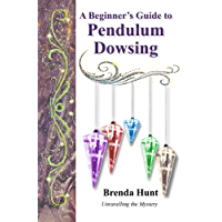 A Beginner's Guide to Pendulum Dowsing (English Edition)