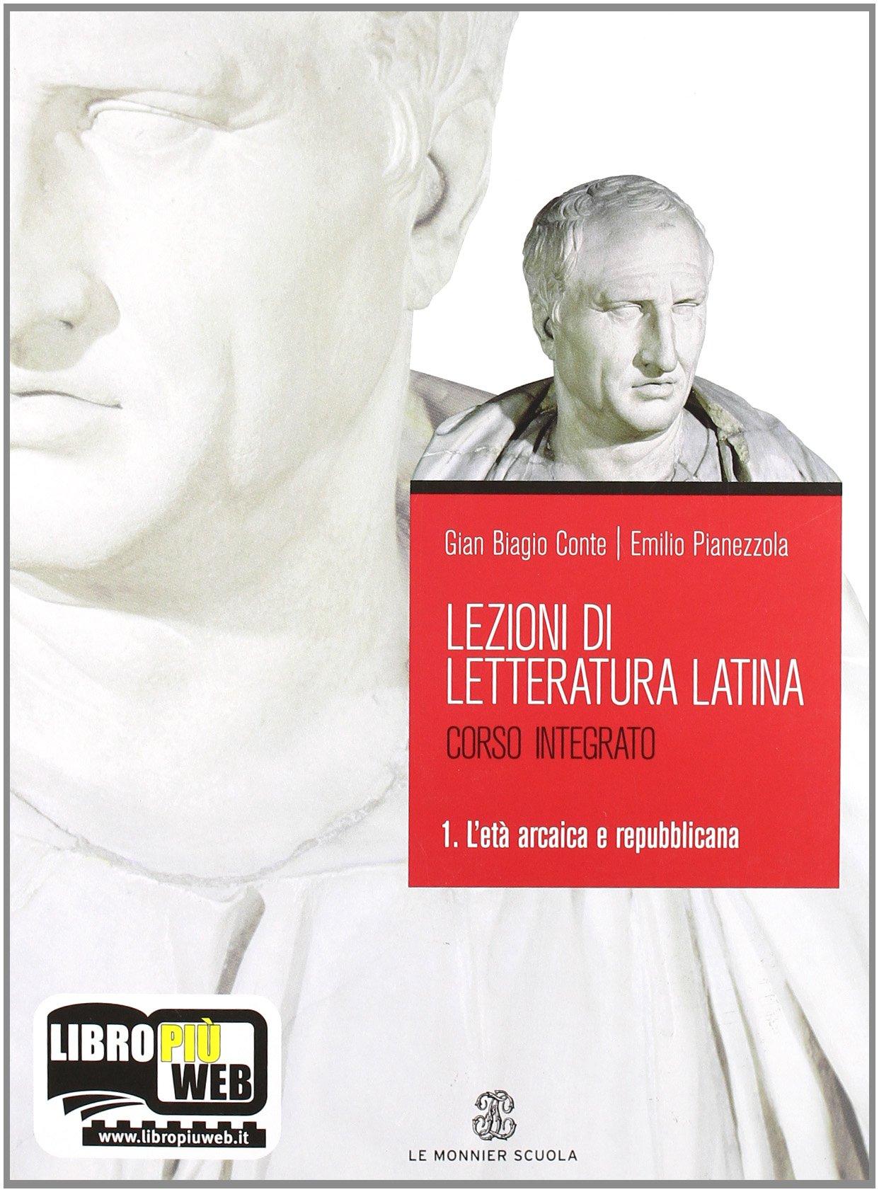 Lezioni di letteratura latina 1. L'età arcaica e republicana