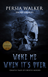 Wake Me When It's Over: Ghastly Tales of Ghostly Murder