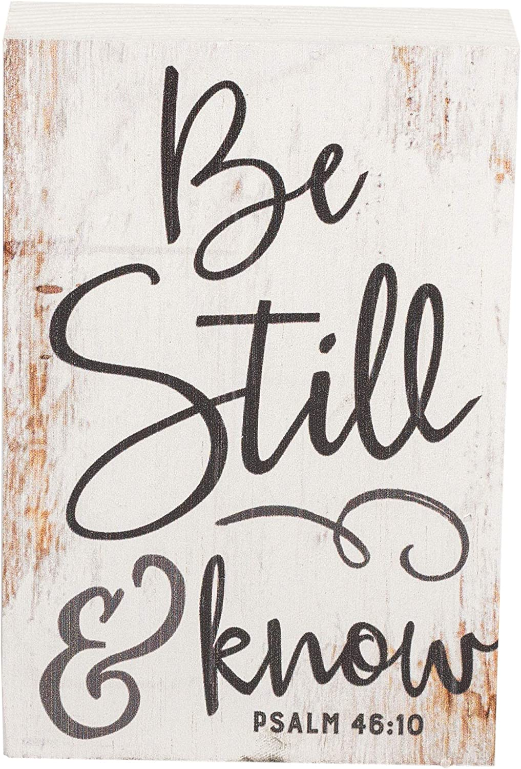 P. Graham Dunn Be Still and Know That I Am God White 5 x 3.5 Inch Solid Pine Wood Barnhouse Block Sign
