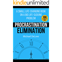 Procrastination Elimination (Procrastination, Productive, Time Management, Self Discipline, Mindfulness, Habits, Focus)
