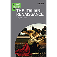 A Short History of the Italian Renaissance (Short Histories)
