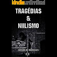 Tragédias & Niilismo