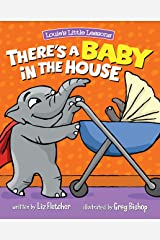 There's a Baby in the House: A Sweet New Baby Book for Toddlers Kindle Edition