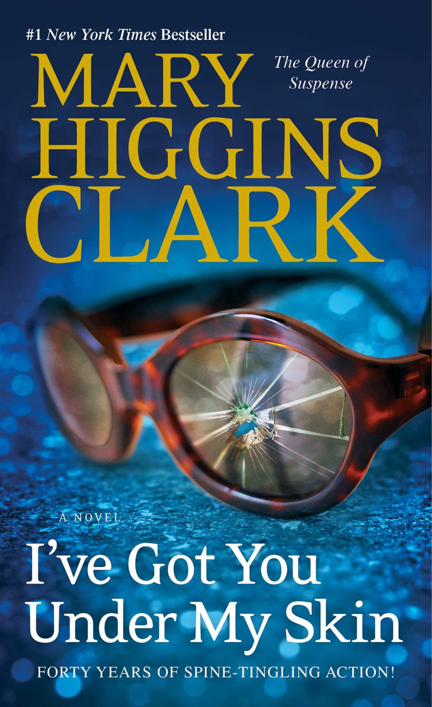 I Ve Got You Under My Skin A Novel 1 Under Suspicion 9781476749082 Clark Mary Higgins Books