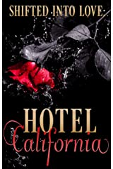 Shifted Into Love: Hotel California Kindle Edition
