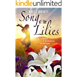 Song of the Lilies: A Captivating Christian Romance