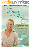 A Prince on  the Run: The Casteloria Royals Trilogy