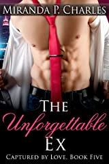 The Unforgettable Ex (Captured by Love Book 5) Kindle Edition