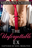The Unforgettable Ex (Captured by Love Book 5)