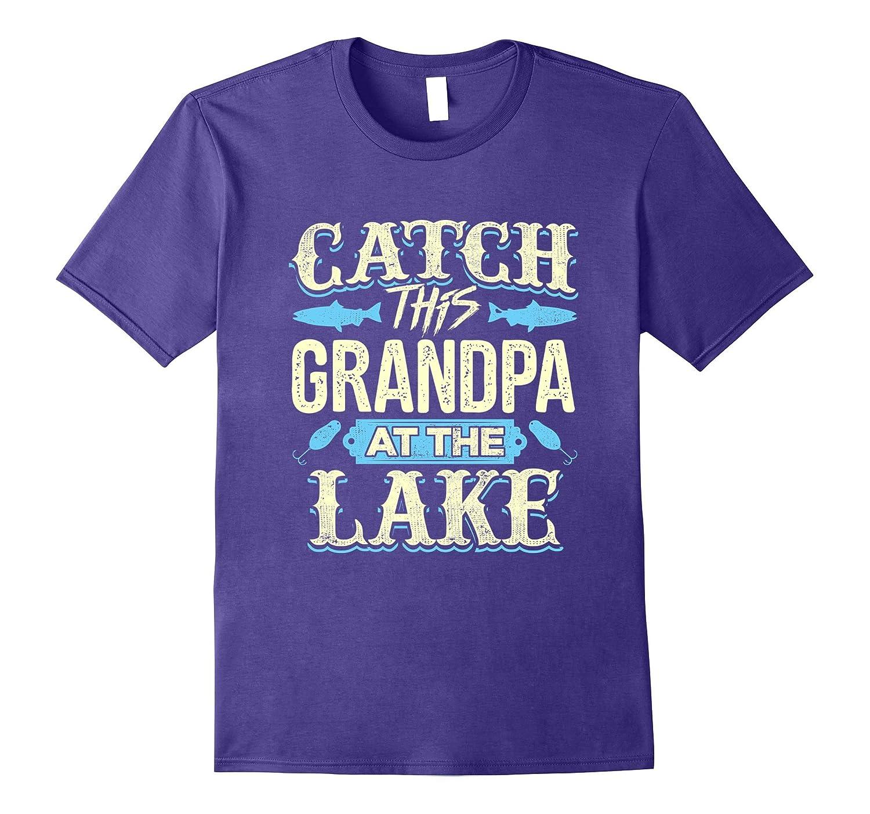 Catch this Grandpa at the Lake Summer T-Shirt-T-Shirt