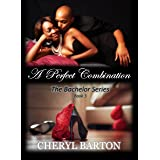 A Perfect Combination (The Bachelor Series Book 3)