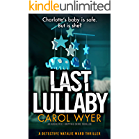 Last Lullaby: An absolutely gripping crime thriller (Detective Natalie Ward Book 2)