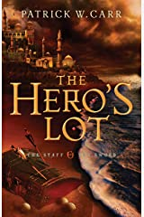The Hero's Lot (The Staff and the Sword Book #2) Kindle Edition
