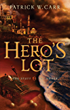 The Hero's Lot (The Staff and the Sword Book #2)