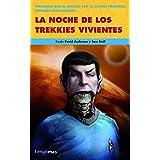 La noche de los trekkies vivientes (No Ciencia Ficción) (Spanish Edition)