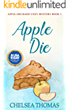 Apple Die (Apple Orchard Cozy Mystery Book 1)