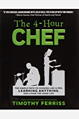 The 4-Hour Chef: The Simple Path to Cooking Like a Pro, Learning Anything, and Living the Good Life Hardcover
