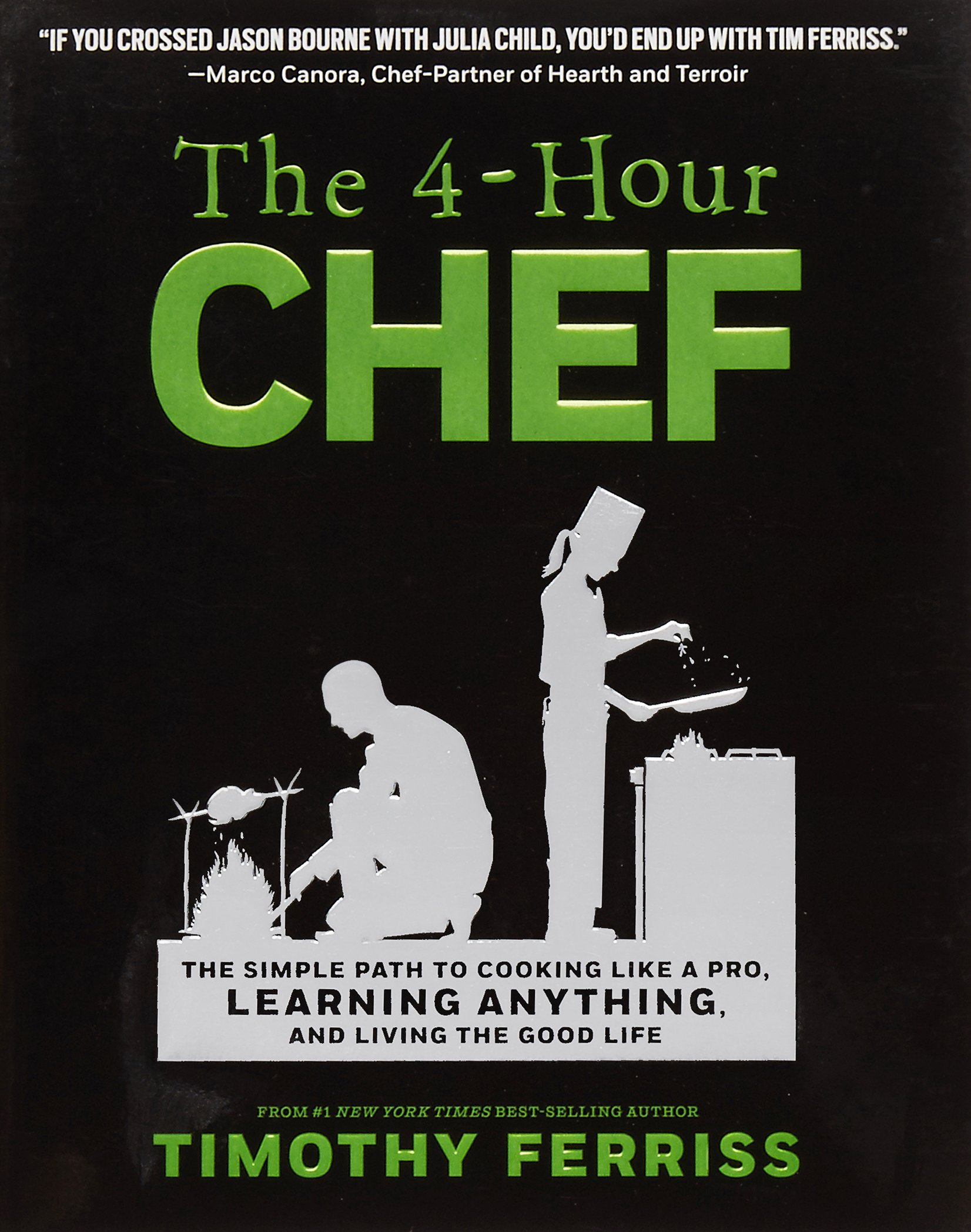 The 4-Hour Chef: The Simple Path to Cooking Like a Pro, Learning ...