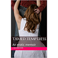 Tamed Temptress: An erotic memoir (spanking erotica) (James and Tatiana Book 1) (English Edition)
