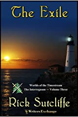 Worlds of the Timestream: The Interregnum Series, Book 3: The Exile