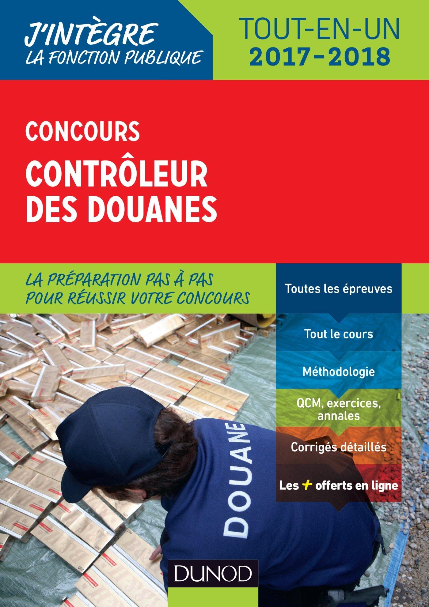Amazon.fr - Concours Contrôleur des douanes 2017-2018 - Tout-en-un - Pierre  Beck, Marie-Virginie Speller, Frantz Badufle, Anne-Marie Vallejo-Bouvier,  ...