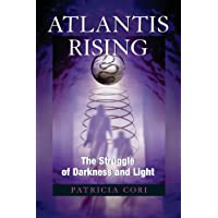 Atlantis Rising: The Struggle of Darkness and Light (Sirian Revelations, Band 2)
