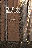 The Divine Sabotage: An Expositional Journey through Ecclesiastes