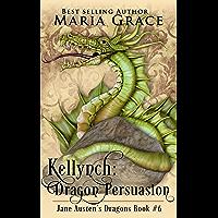 Kellynch: Dragon Persuasion (Jane Austen's Dragons Book 6) (English Edition)