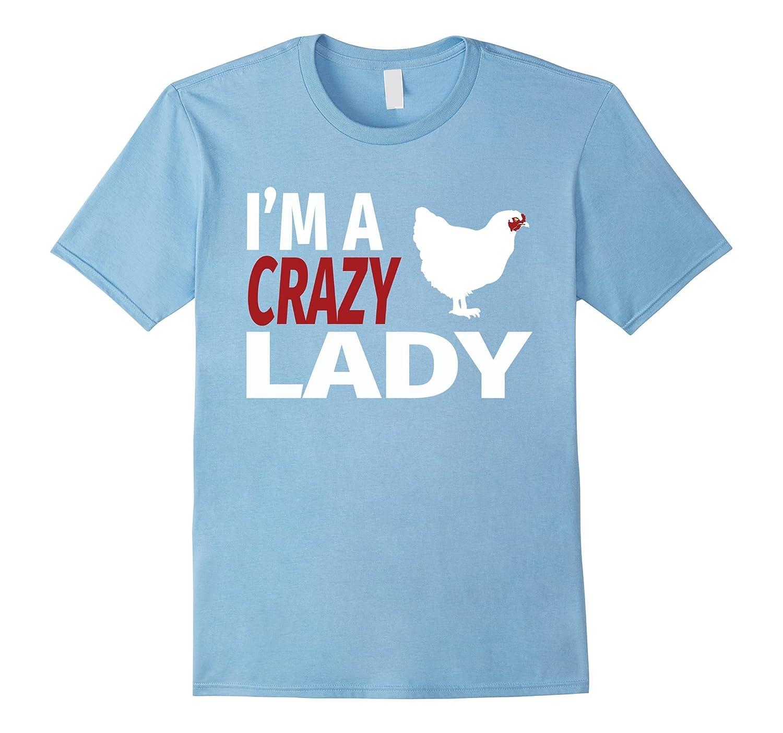 Im a Crazy Chicken Lady Farmer Urban Farming Love my Chick-RT