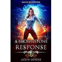 A Brownstone Response: An Urban Fantasy Action Adventure (Alison Brownstone Book 9)