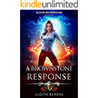 A Brownstone Response: An Urban Fantasy Action Adventure (Alison Brownstone Book 9)