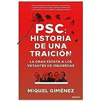 PSC: Historia de una traición: La gran estafa a los votantes de izquierdas (Sin colección)