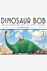 Dinosaur Bob and His Adventures with the Family Lazardo (The World of William Joyce) Hardcover