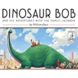 1: Dinosaur Bob and His Adventures with the Family Lazardo (The World of William Joyce)