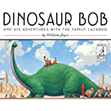 Dinosaur Bob and His Adventures with the Family Lazardo (The World of William Joyce)